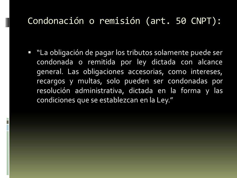 Condonación o remisión (art. 50 CNPT):