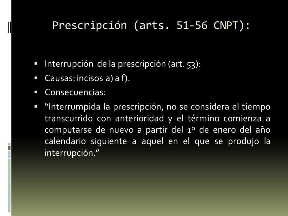 Prescripción (arts. 51-56 CNPT):