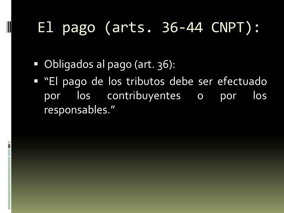 El pago (arts. 36-44 CNPT): Obligados al pago (art. 36):