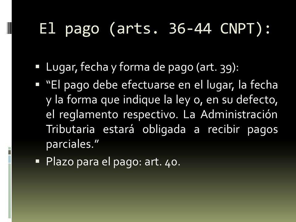 El pago (arts. 36-44 CNPT): Lugar, fecha y forma de pago (art. 39):