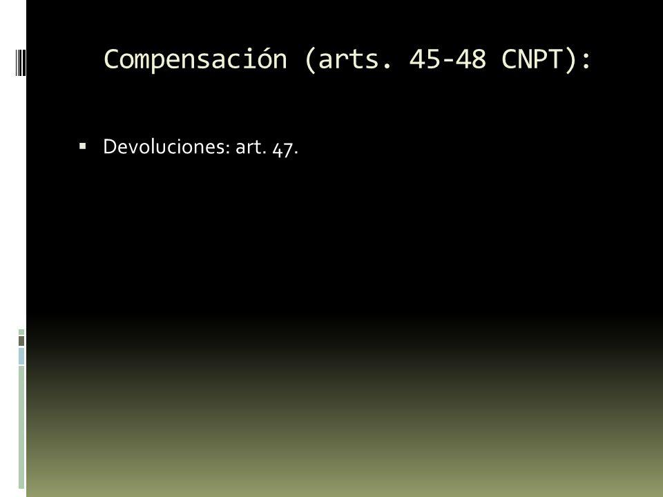 Compensación (arts. 45-48 CNPT):