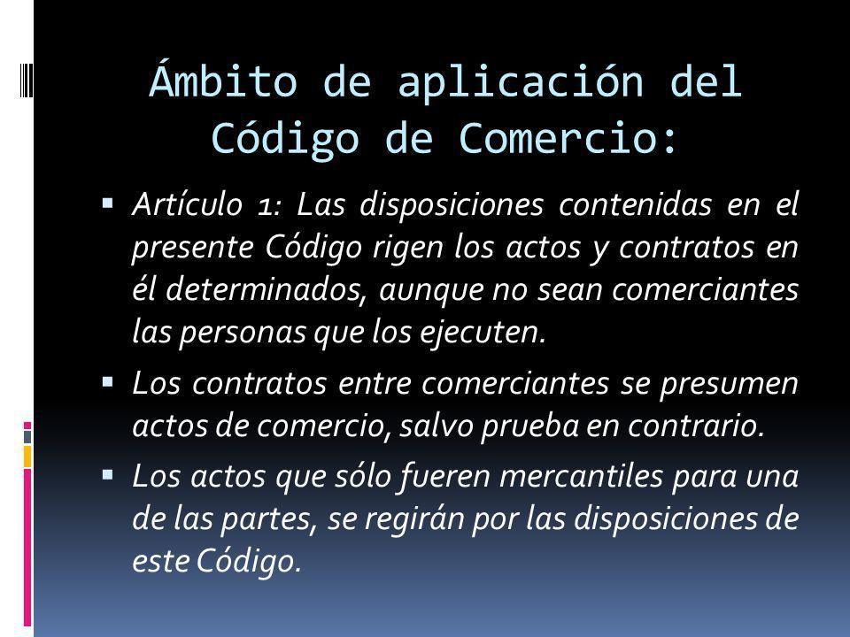 Ámbito de aplicación del Código de Comercio: