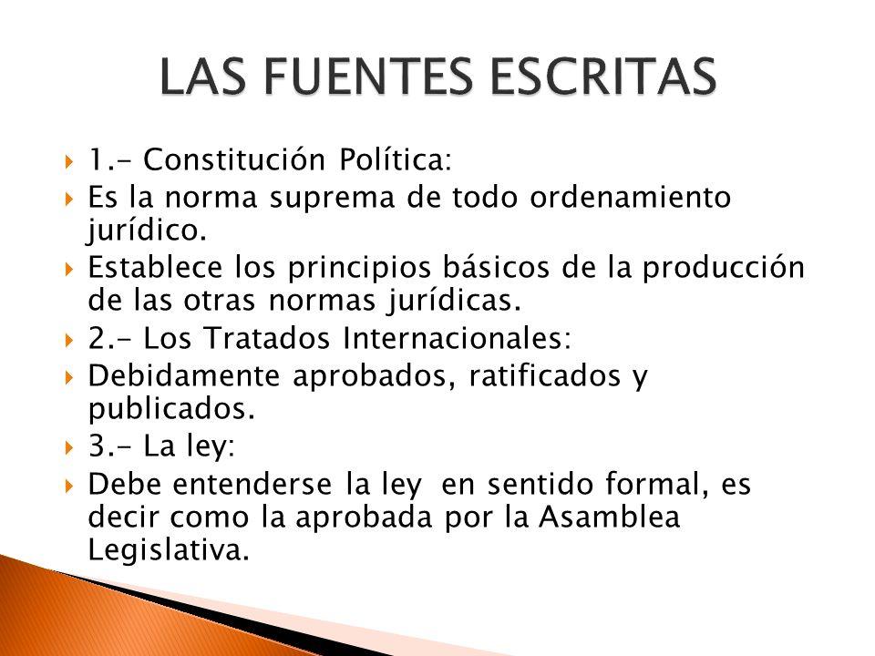 LAS FUENTES ESCRITAS 1.- Constitución Política: