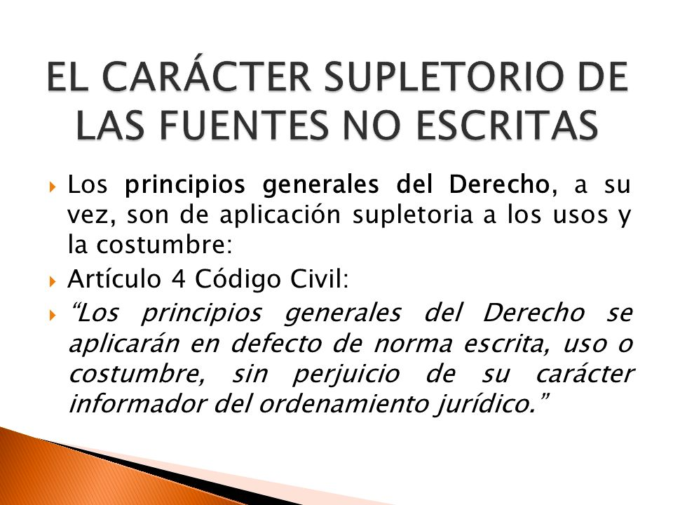EL CARÁCTER SUPLETORIO DE LAS FUENTES NO ESCRITAS