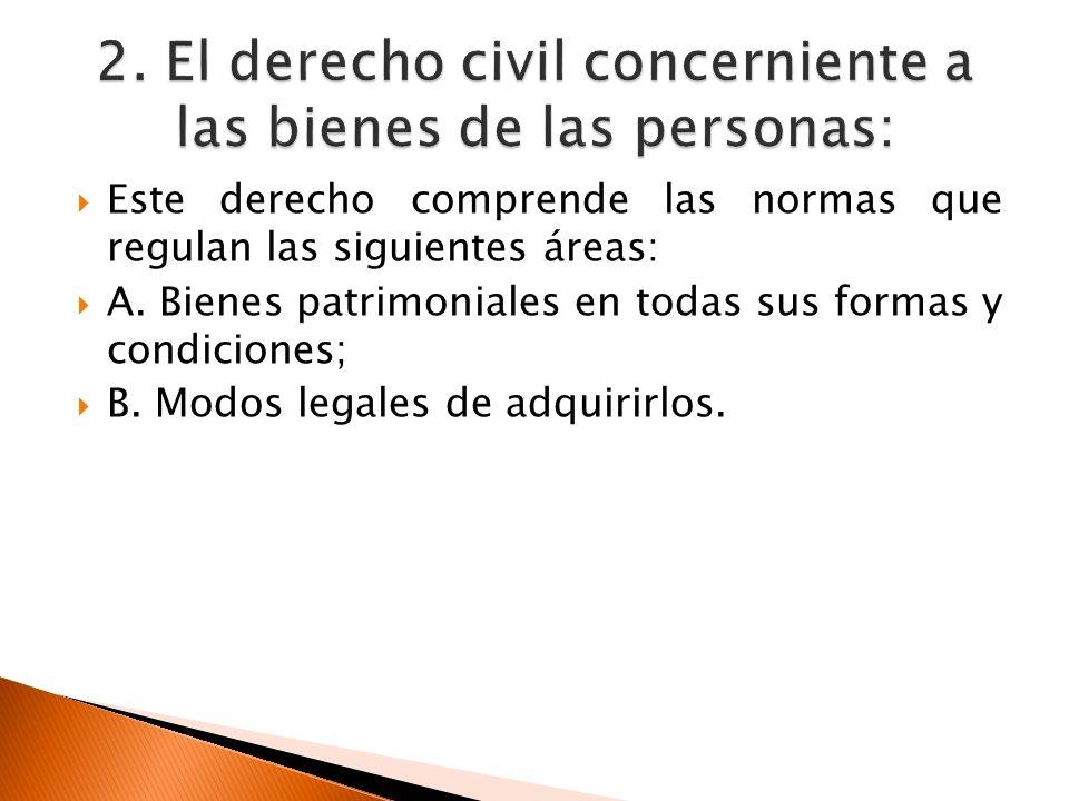 2. El derecho civil concerniente a las bienes de las personas: