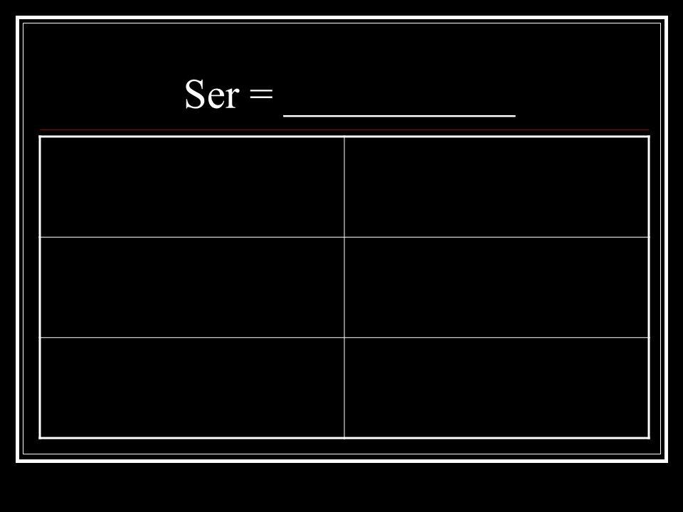 Ser = ___________