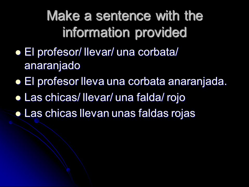 Make a sentence with the information provided