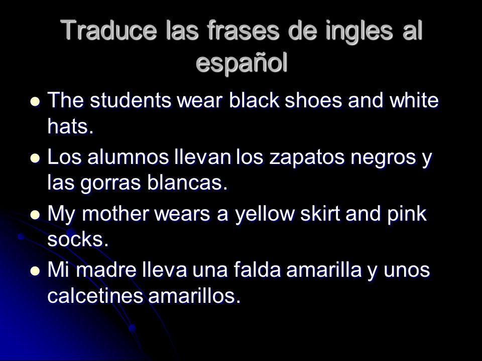 Traduce las frases de ingles al español
