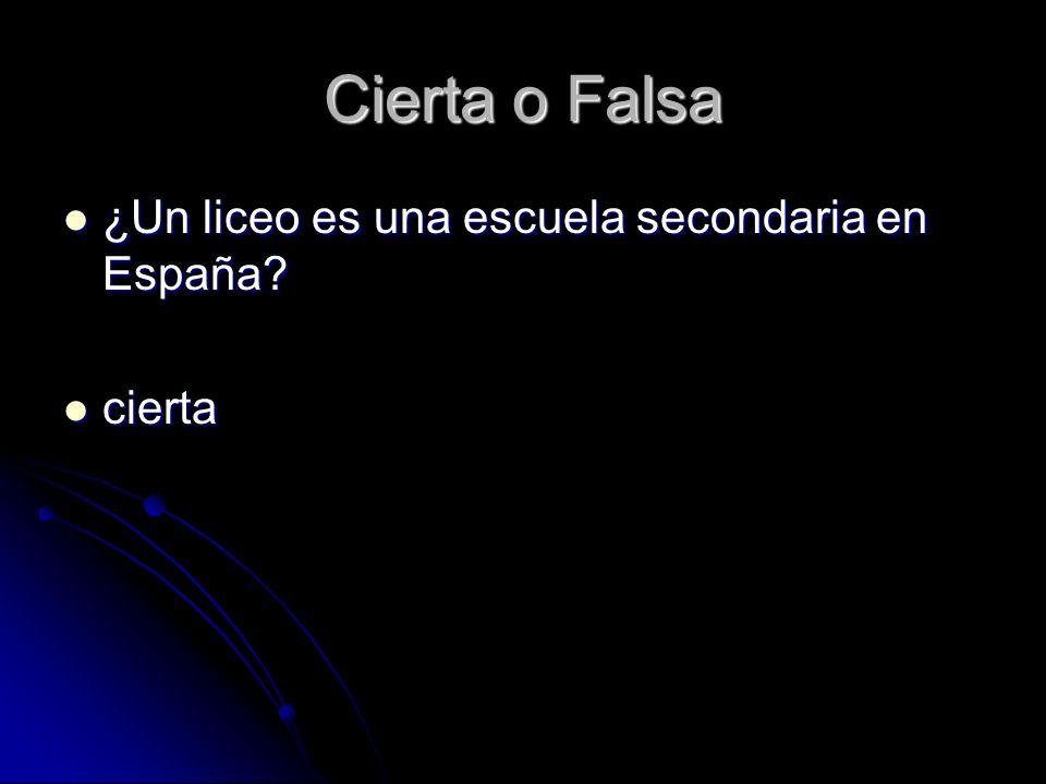 Cierta o Falsa ¿Un liceo es una escuela secondaria en España cierta