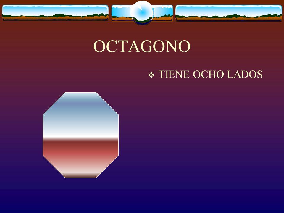 OCTAGONO TIENE OCHO LADOS
