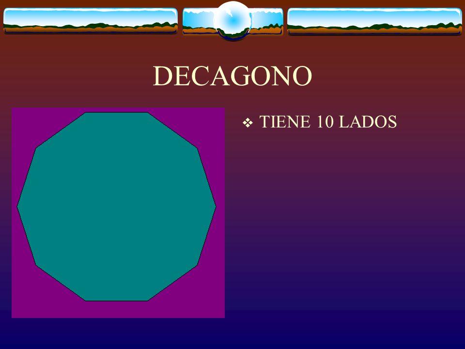 DECAGONO TIENE 10 LADOS