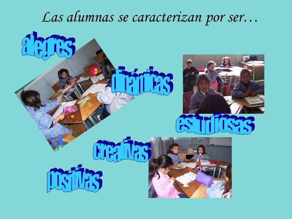 Las alumnas se caracterizan por ser…