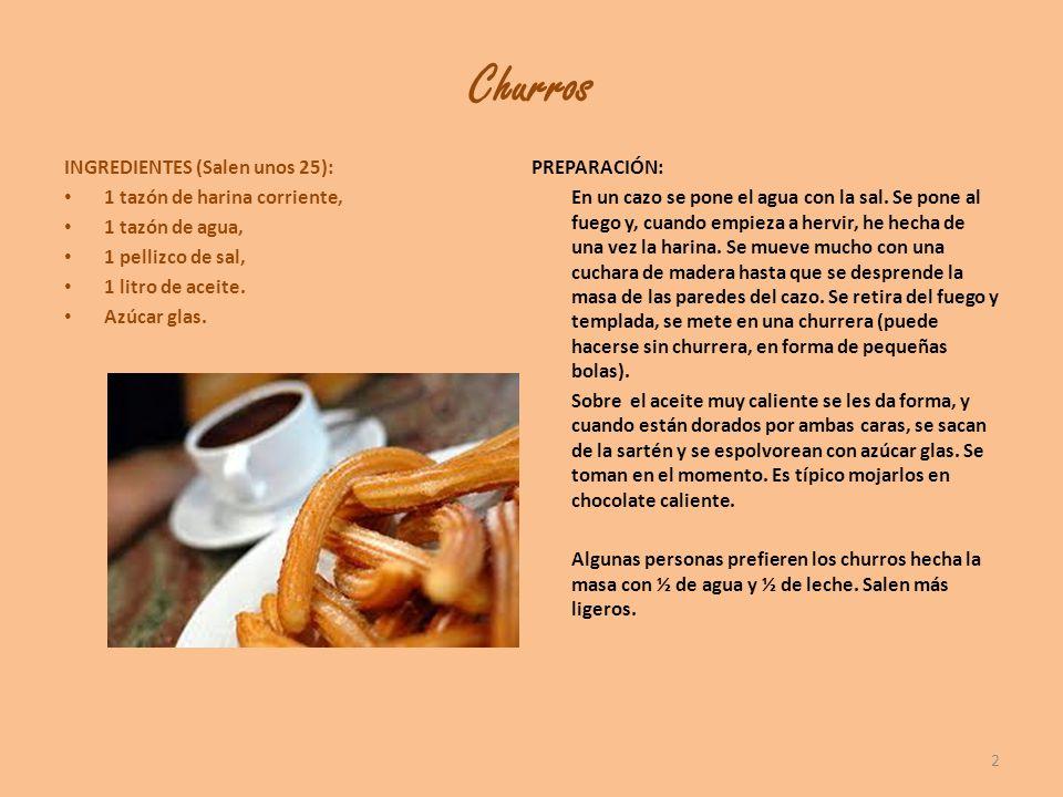 Churros INGREDIENTES (Salen unos 25): PREPARACIÓN:
