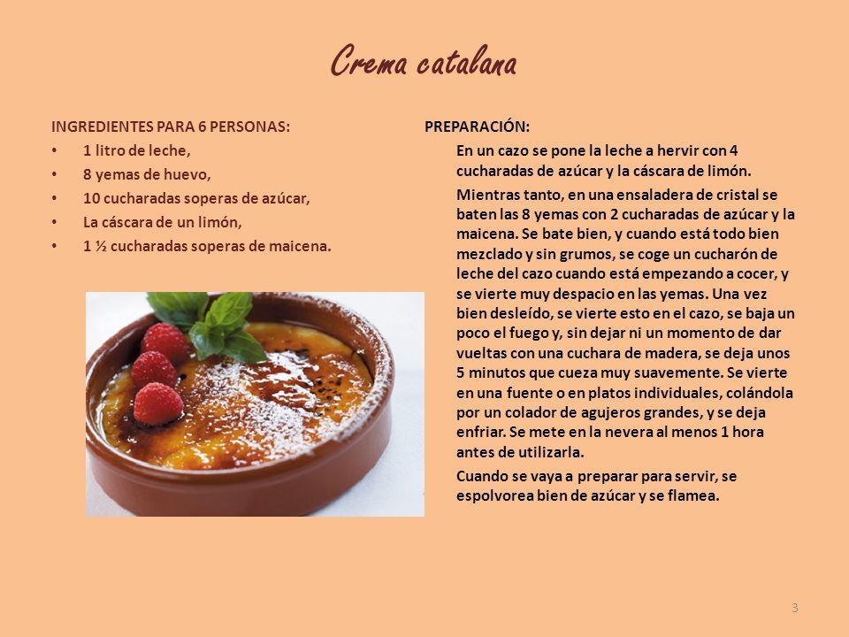 Crema catalana INGREDIENTES PARA 6 PERSONAS: PREPARACIÓN:
