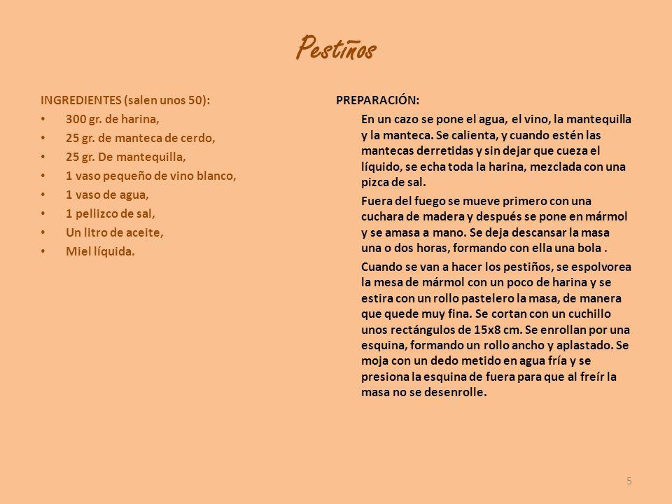 Pestiños INGREDIENTES (salen unos 50): PREPARACIÓN: 300 gr. de harina,