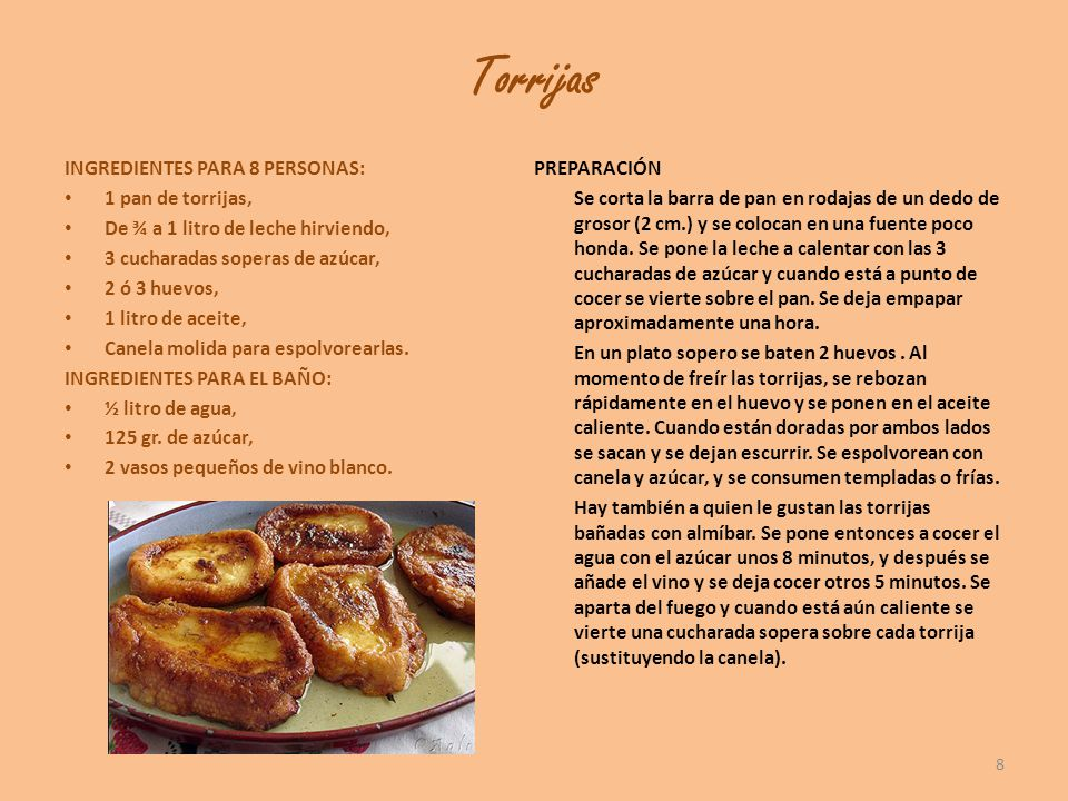 Torrijas INGREDIENTES PARA 8 PERSONAS: PREPARACIÓN 1 pan de torrijas,