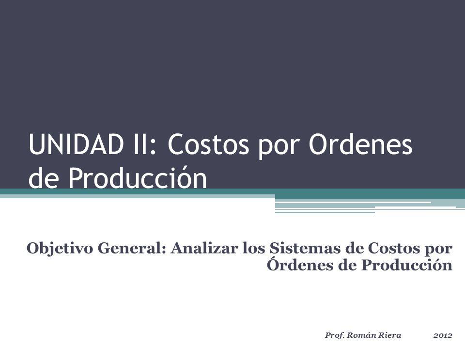 UNIDAD II: Costos por Ordenes de Producción