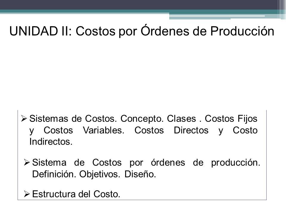 UNIDAD II: Costos por Órdenes de Producción