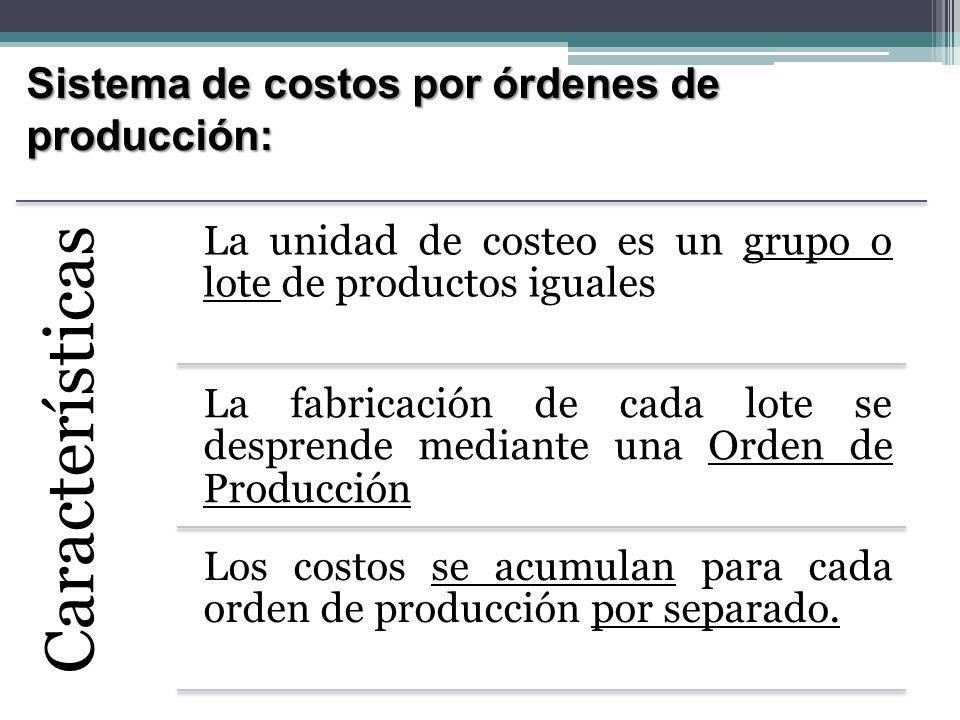 Características Sistema de costos por órdenes de producción: