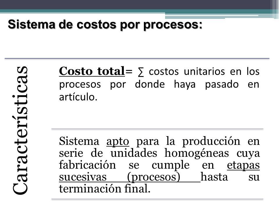 Características Sistema de costos por procesos: