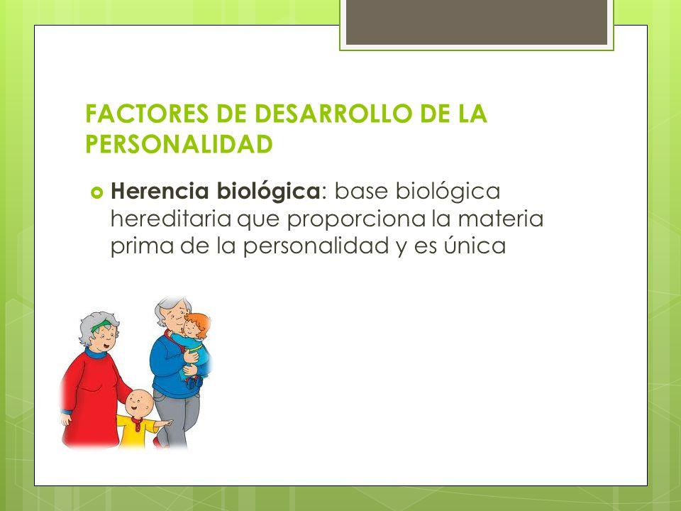 FACTORES DE DESARROLLO DE LA PERSONALIDAD