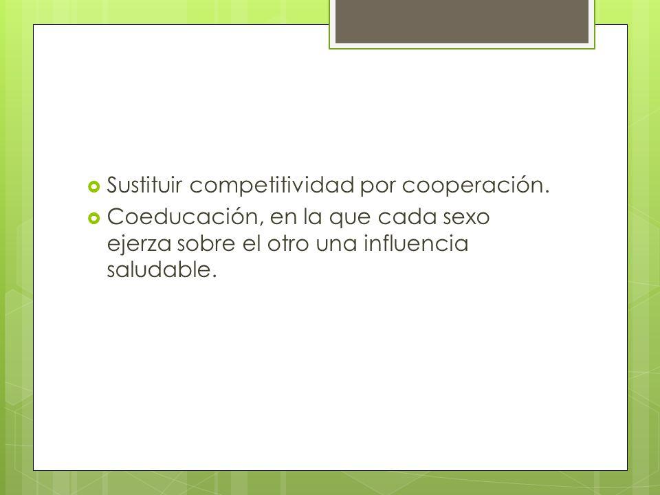 Sustituir competitividad por cooperación.