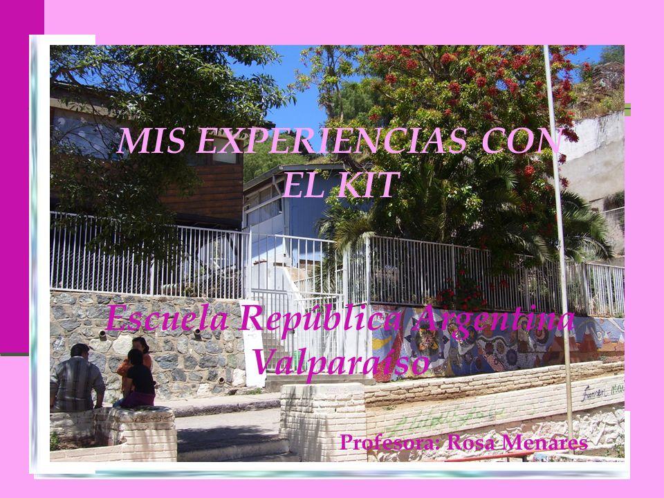 MIS EXPERIENCIAS CON EL KIT Escuela República Argentina