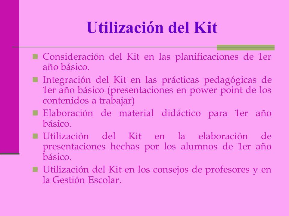 Utilización del Kit Consideración del Kit en las planificaciones de 1er año básico.