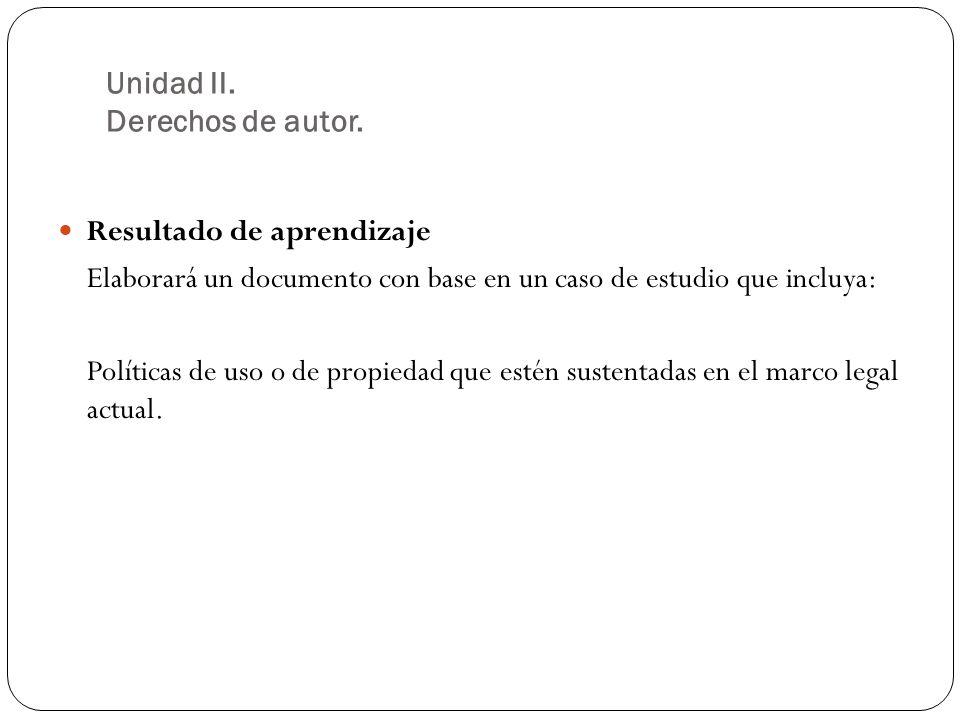 Unidad II. Derechos de autor.