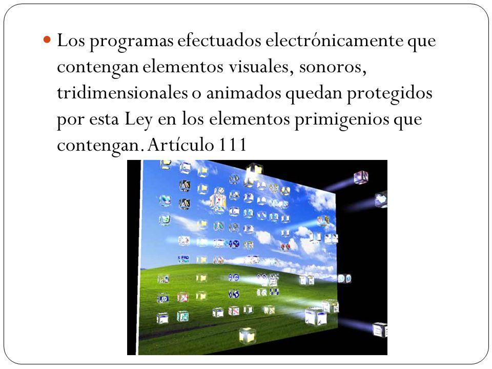 Los programas efectuados electrónicamente que contengan elementos visuales, sonoros, tridimensionales o animados quedan protegidos por esta Ley en los elementos primigenios que contengan.