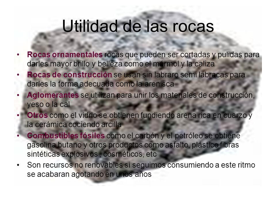 Utilidad de las rocas Rocas ornamentales rocas que pueden ser cortadas y pulidas para darles mayor brillo y belleza como el mármol y la caliza.