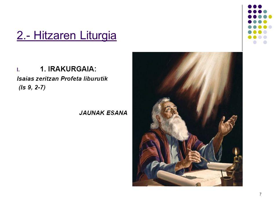 2.- Hitzaren Liturgia 1. IRAKURGAIA: Isaias zeritzan Profeta liburutik
