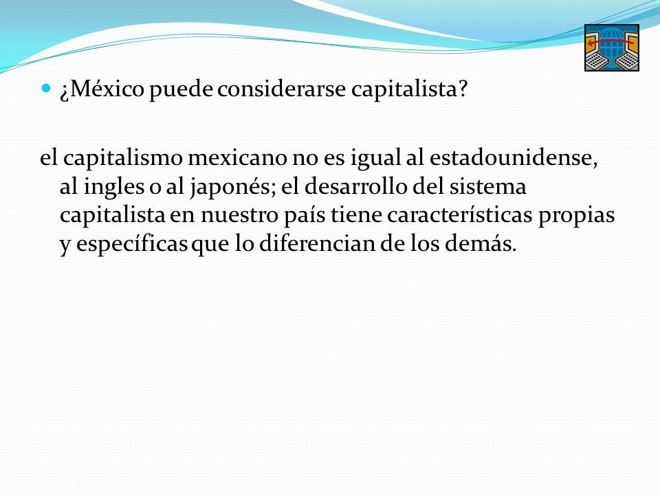 ¿México puede considerarse capitalista
