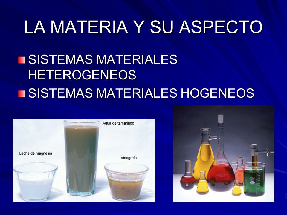 LA MATERIA Y SU ASPECTO SISTEMAS MATERIALES HETEROGENEOS