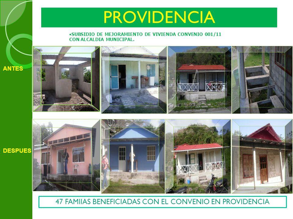 47 FAMIIAS BENEFICIADAS CON EL CONVENIO EN PROVIDENCIA