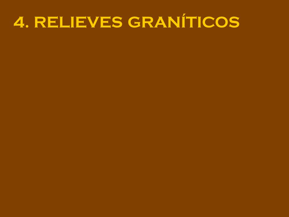 4. RELIEVES GRANÍTICOS