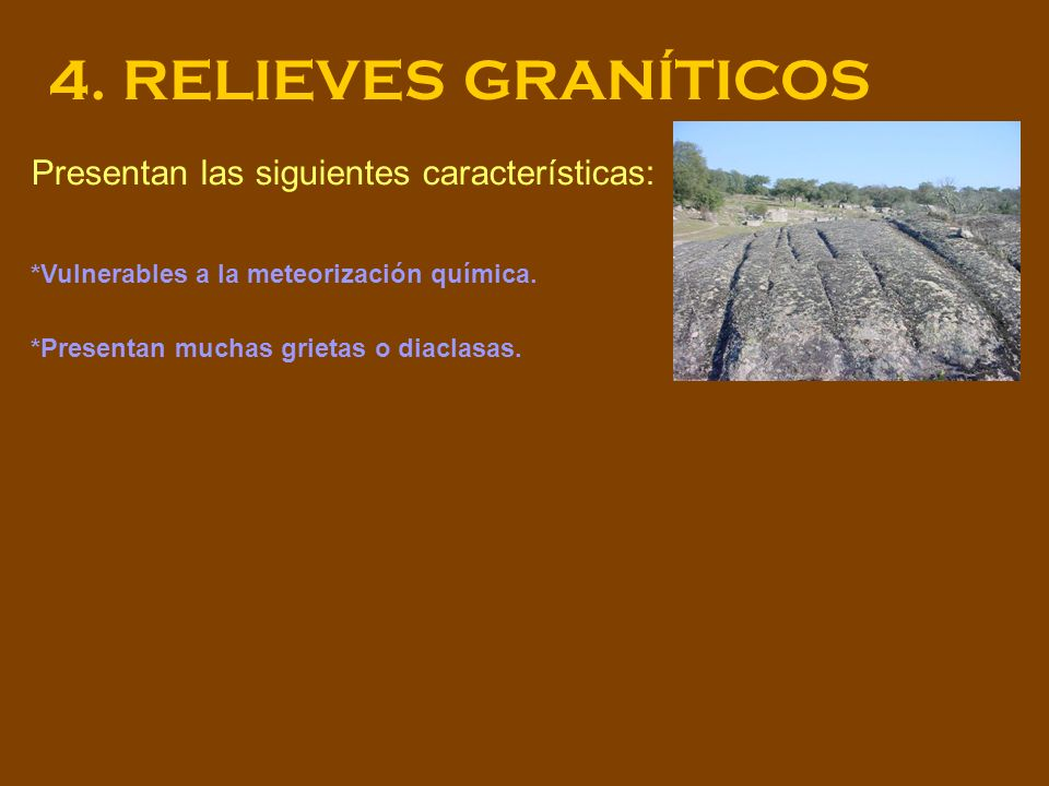 4. RELIEVES GRANÍTICOS Presentan las siguientes características: