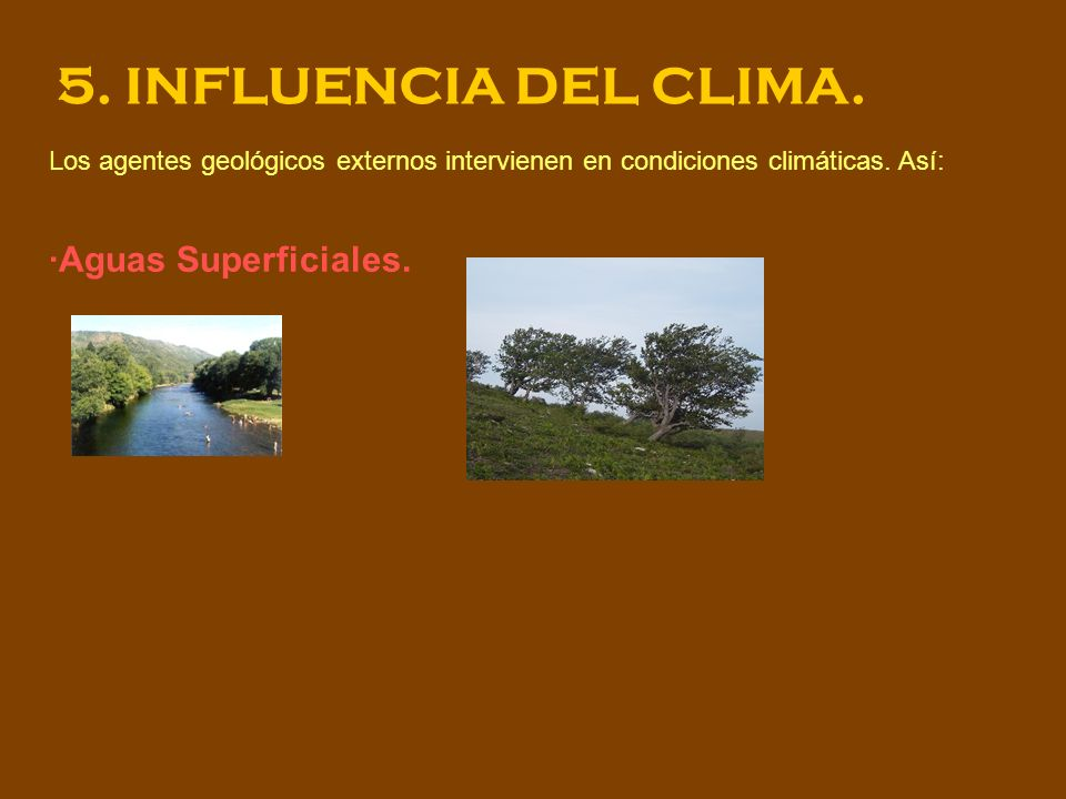 5. INFLUENCIA DEL CLIMA. ·Aguas Superficiales.