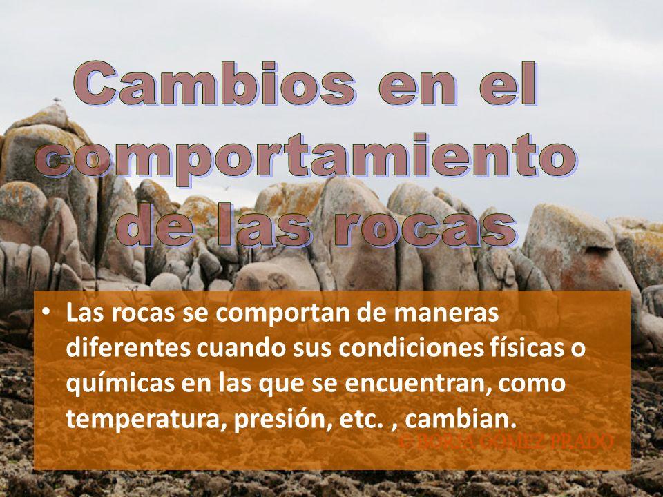 Cambios en el comportamiento de las rocas