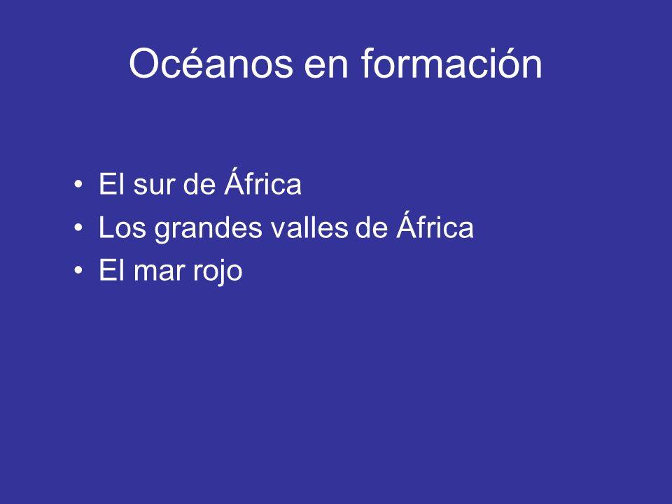 Océanos en formación El sur de África Los grandes valles de África