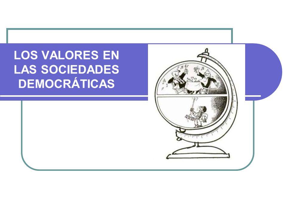 LOS VALORES EN LAS SOCIEDADES DEMOCRÁTICAS