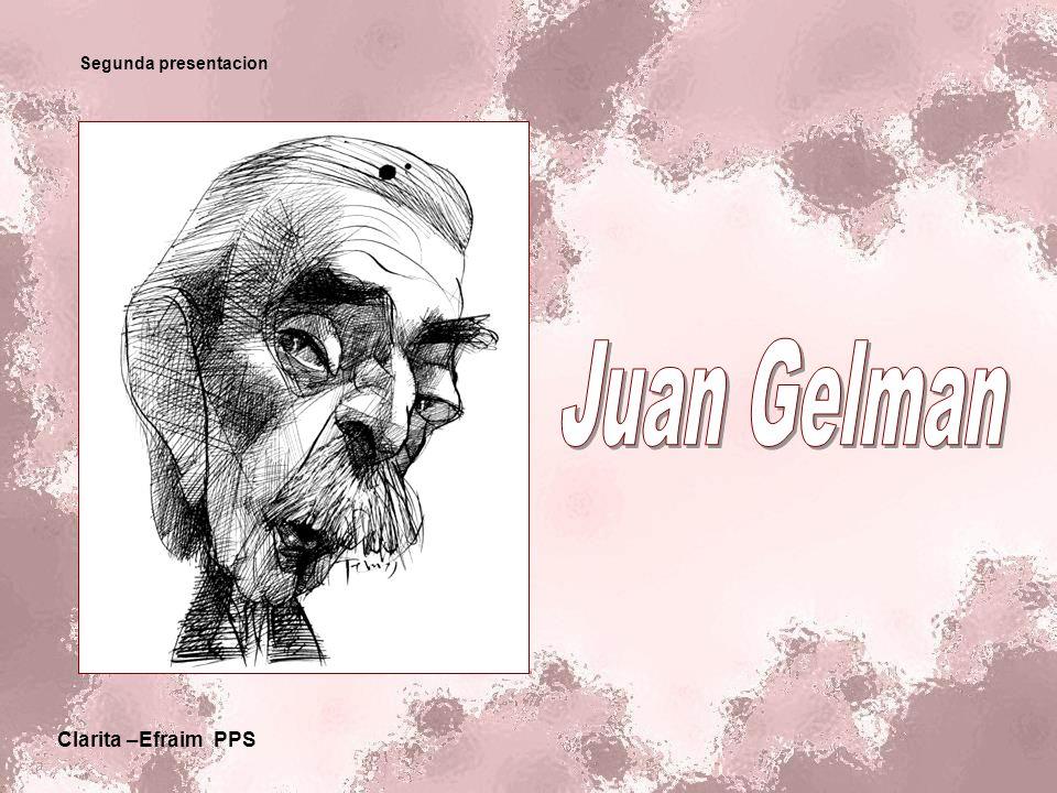 Segunda presentacion Juan Gelman Clarita –Efraim PPS