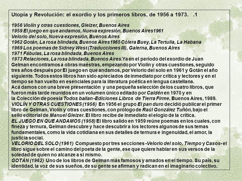 Utopía y Revolución: el exordio y los primeros libros, de 1956 a 1973.