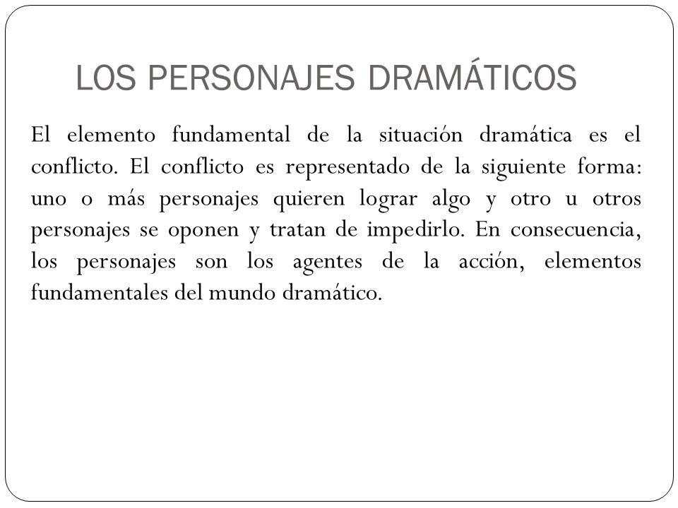 LOS PERSONAJES DRAMÁTICOS