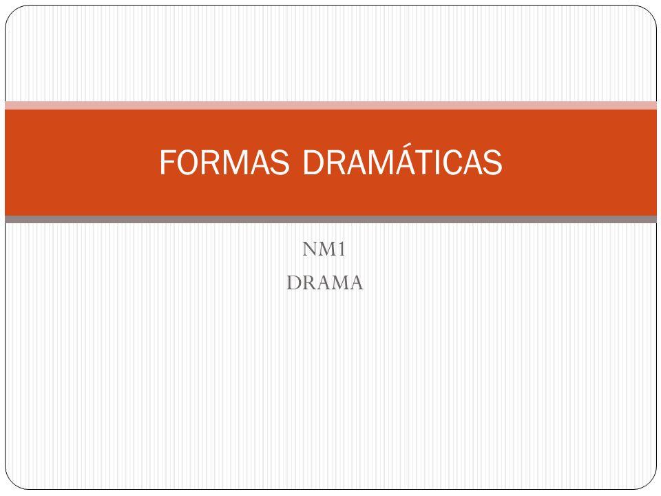 FORMAS DRAMÁTICAS NM1 DRAMA