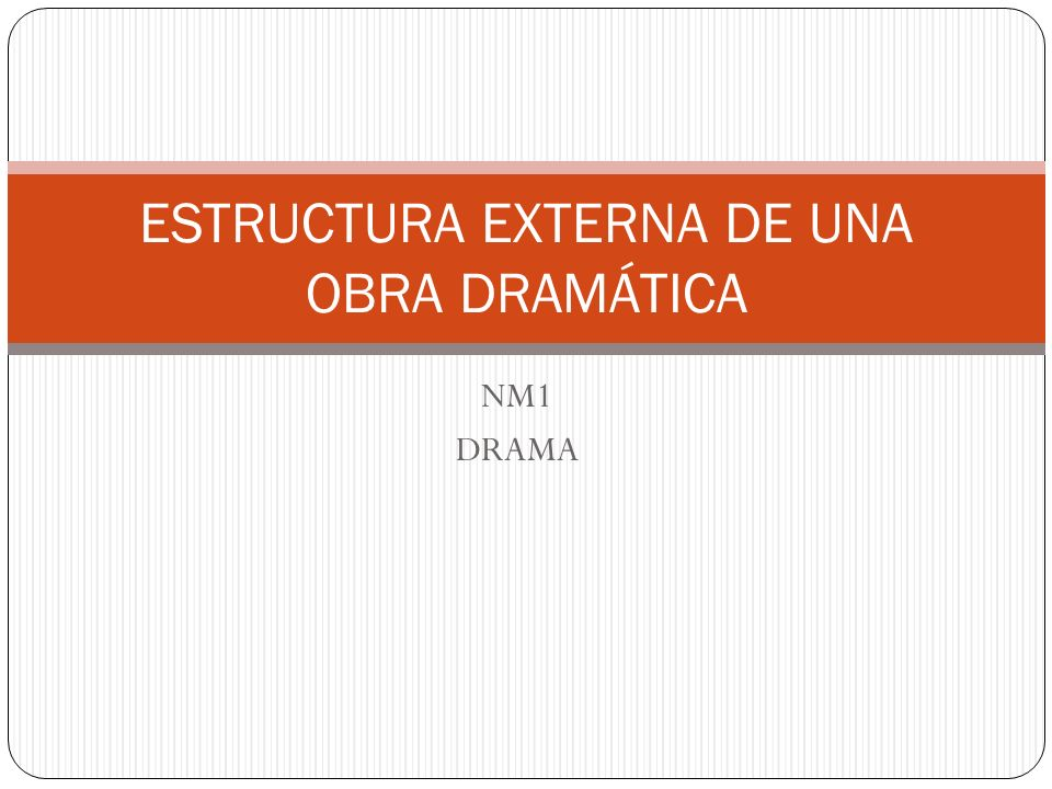 ESTRUCTURA EXTERNA DE UNA OBRA DRAMÁTICA