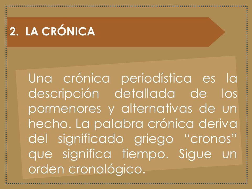 2. LA CRÓNICA