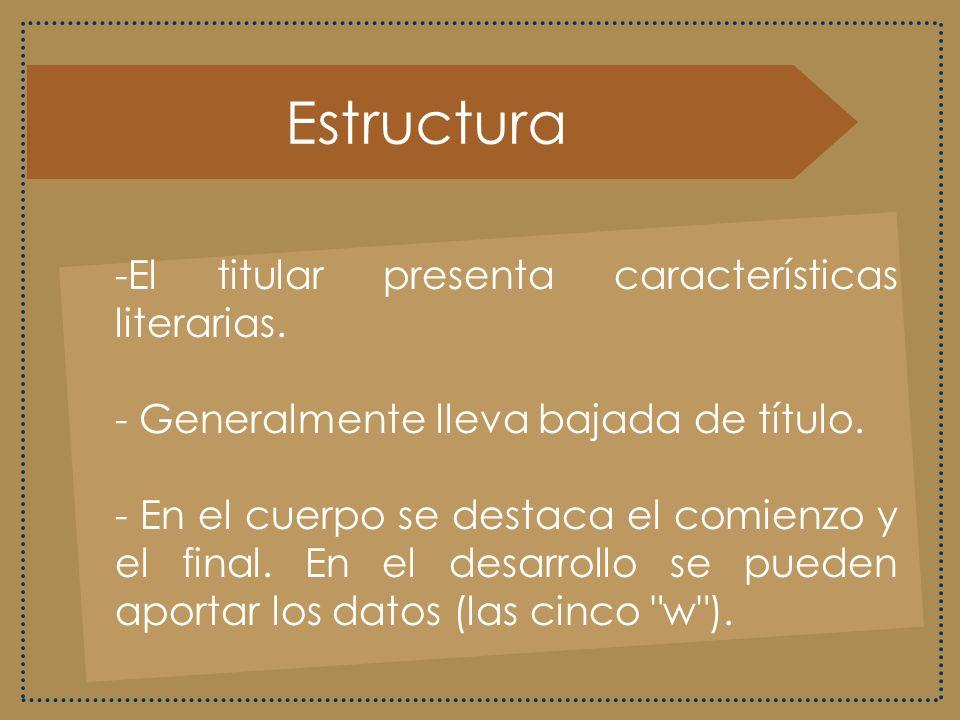 Estructura El titular presenta características literarias.