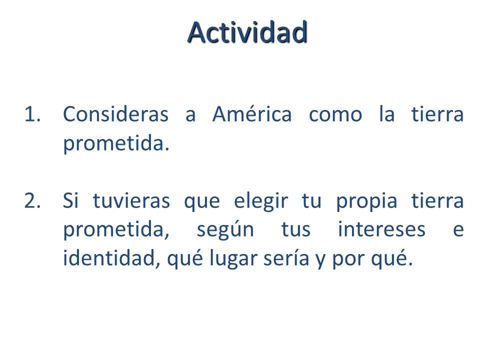 Actividad Consideras a América como la tierra prometida.