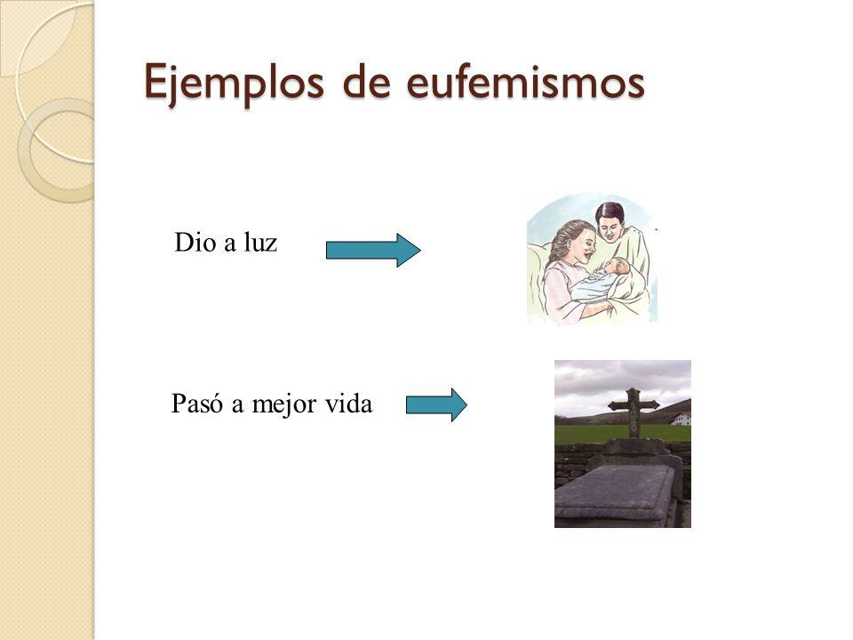 Ejemplos de eufemismos